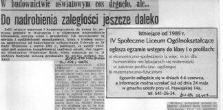Tu mamy dwa artykuły z 1985 o klasycznych opóźnieniach w budowie szkół i o kilka lat późniejszą jaskółkę zmian: ogłoszenie o naborze do IV Liceum Społecznego.